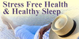 Stress Free Health & Healthy Sleep